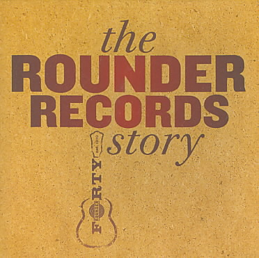 ROUNDER RECORDS STORY (CD)