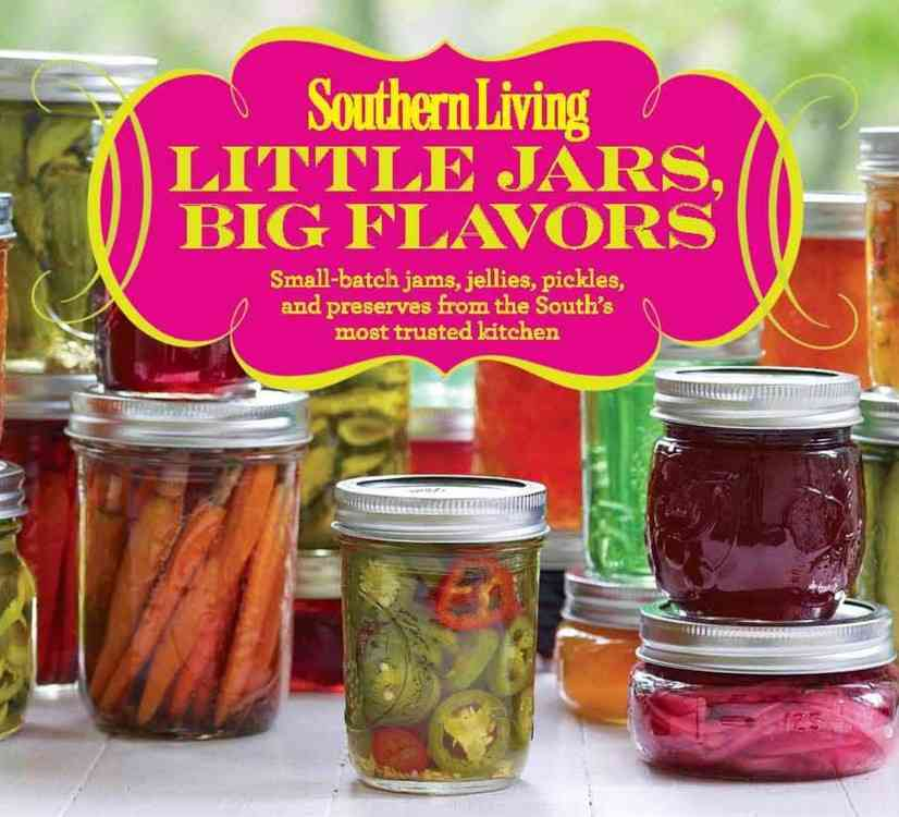 Little Jars, Big Flavors By Southern Living Magazine (COR)